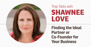 Trep Talks with Shawnee Love - Finding the Ideal Partner or Co-Founder for Your Business @ COLAB WEST ROOM | Kelowna | British Columbia | Canada