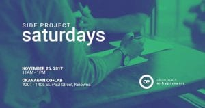 Side Project Saturday @ Okanagan coLab