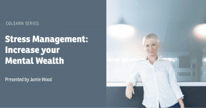 Stress Management: Increase your Mental Wealth @ Okanagan coLab | Kelowna | British Columbia | Canada