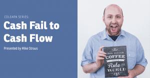 Cash Fail to Cash Flow @ Okanagan coLab | Kelowna | British Columbia | Canada