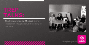 Trep Talks: The Entrepreneurial Mindset - Using inspiration, imagination and creativity to innovate @ Okanagan coLab | Kelowna | British Columbia | Canada