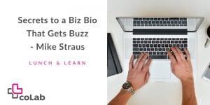 Lunch and Learn: Secrets to a Biz Bio That Gets Buzz @ Okanagan coLab | Kelowna | British Columbia | Canada