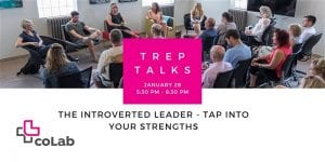 Trep Talks: The Introverted Leader: Authentic Leadership Built on Your Strengths @ Okanagan coLab | Kelowna | British Columbia | Canada