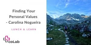 Finding Your Personal Values - Carolina Nogueira @ Okanagan coLab | Kelowna | British Columbia | Canada
