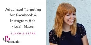 SOLD OUT: Advance Targeting for Facebook & Instagram Ads @ Okanagan coLab | Kelowna | British Columbia | Canada