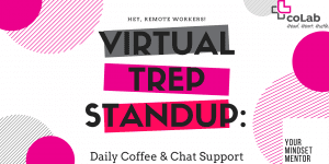 Virtual Trep Standup: Daily Coffee & Chat Support (Online) @ Online: Zoom Live Event