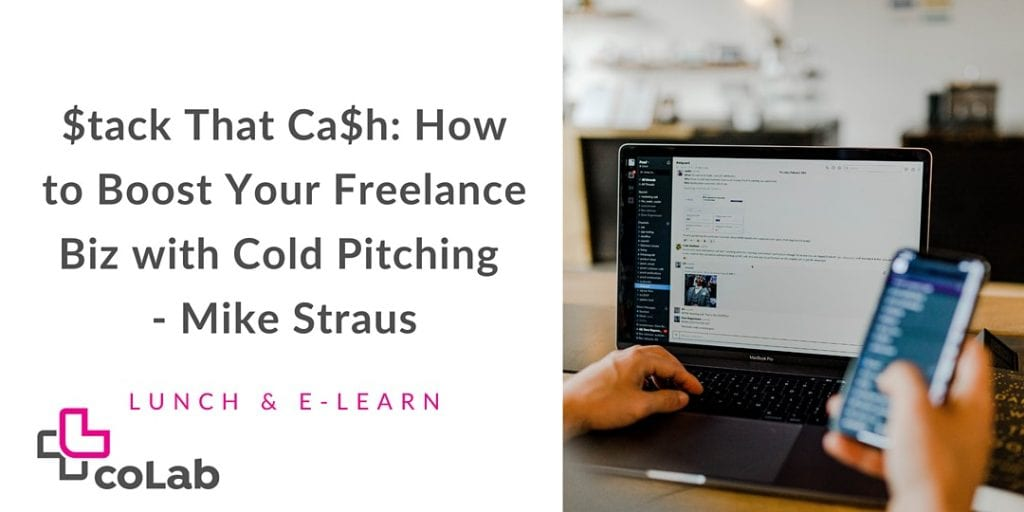 $tack That Ca$h: How to Boost Your Freelance Biz with Cold Pitching - Mike Straus
