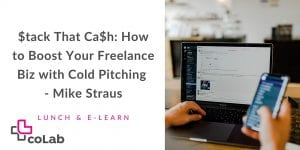$tack That Ca$h: How to Boost Your Freelance Biz with Cold Pitching @ Online
